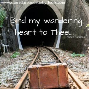 Bind my wandering heart to Thee....